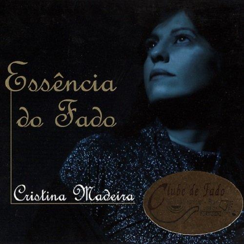 Cristina Madeira - Essencia do Fado (2010) lossless