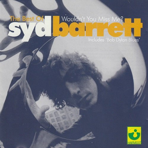 Syd Barrett - The Best of Syd Barrett: Wouldn't You Miss Me? (2001) lossless