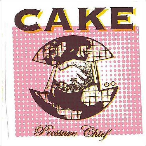 Cake - Pressure Chief (2004) lossless