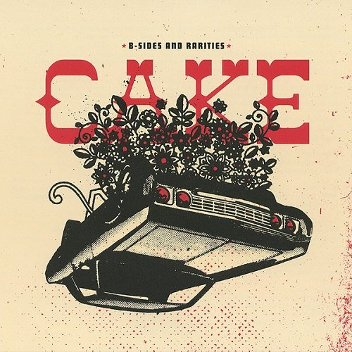 Cake - B-Sides And Rarities (Limited Edition) (2007) lossless