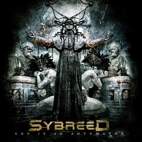 Sybreed - God Is An Automaton (2012) lossless