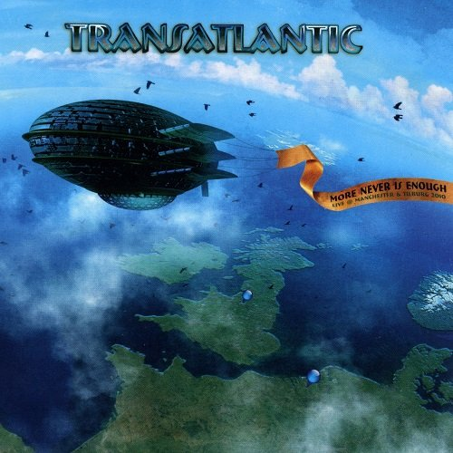 Transatlantic - More Never Is Enough: Live In Manchester & Tilburg 2010 (2011) lossless