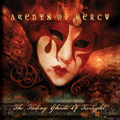 Agents Of Mercy - The Fading Ghosts Of Twilight (2009) lossless