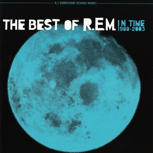 R.E.M. - In Time: The Best Of R.E.M. 1988-2003 [DVD-Audio] (2003)
