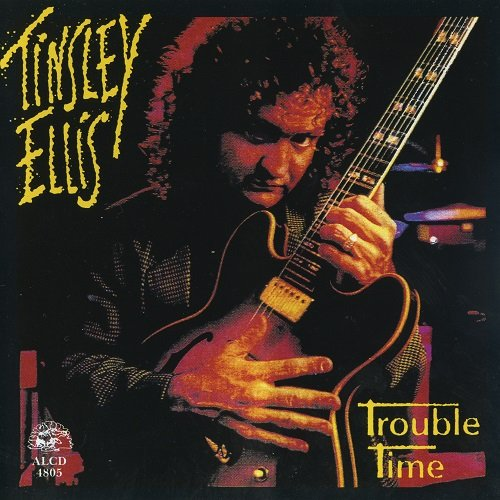 Tinsley Ellis - Trouble Time (1992) lossless