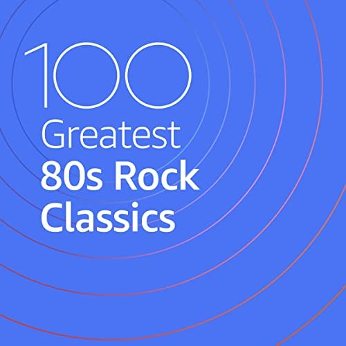 VA-100 Greatest 80s Rock Classics (2020)