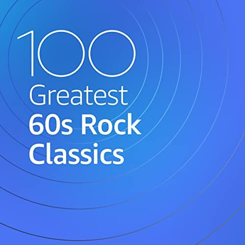 VA-100 Greatest 60s Rock Classics (2020)