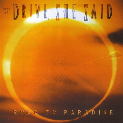 Drive, She Said - Best Of: Road To Paradise (1998) lossless