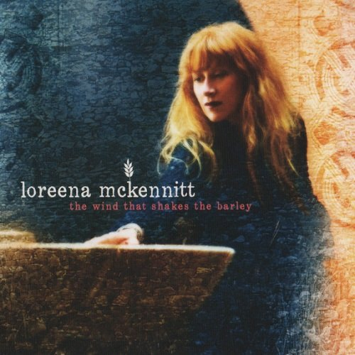Loreena McKennitt - The Wind That Shakes The Barley (2010) lossless