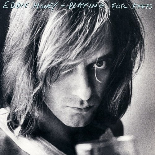 Eddie Money - Playing For Keeps [Reissue 2013] (1980) lossless