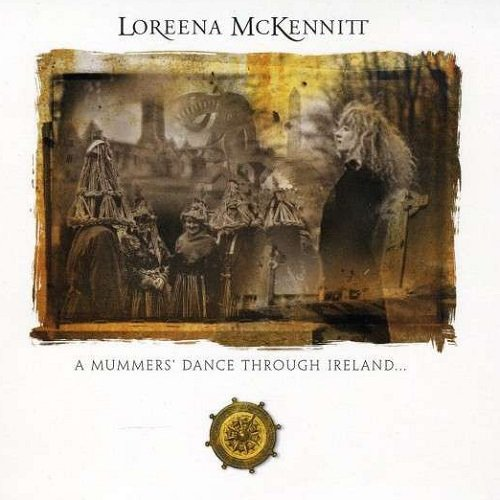 Loreena McKennitt - A Mummers' Dance Through Ireland (2009) lossless
