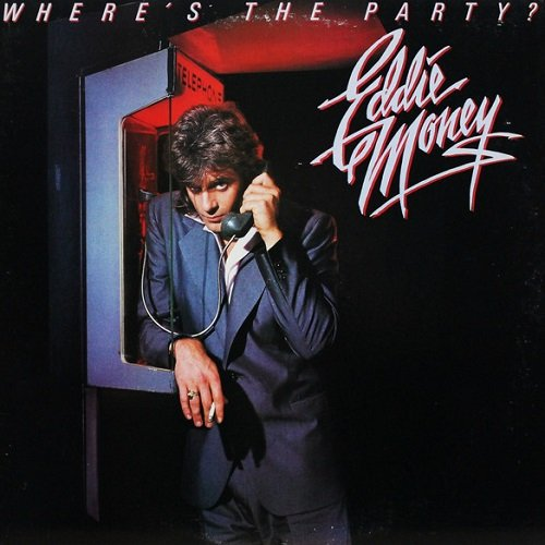 Eddie Money - Where's The Party? [Reissue 1986] (1983) lossless