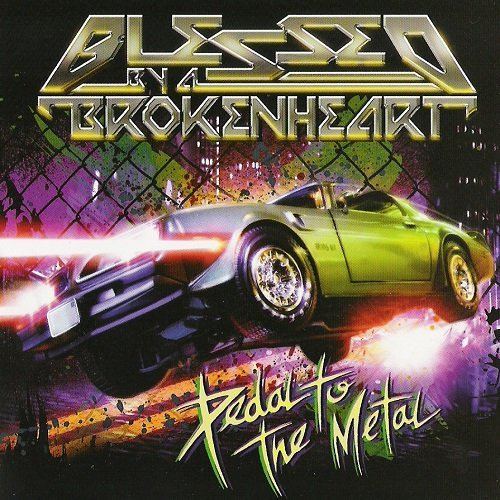 Blessed By A Broken Heart - Pedal to the Metal (2008) lossless