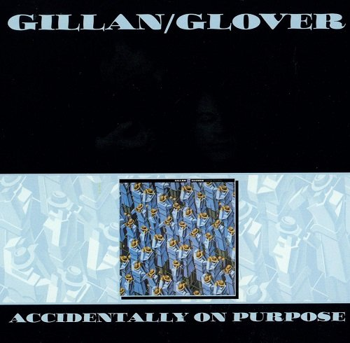 Gillan and Glover - Accidentally On Purpose (Special Edition) (2010) lossless