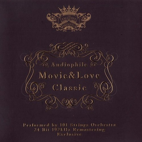 101 Strings Orchestra - Audiophile: Movie & Love Classic (2011) lossless