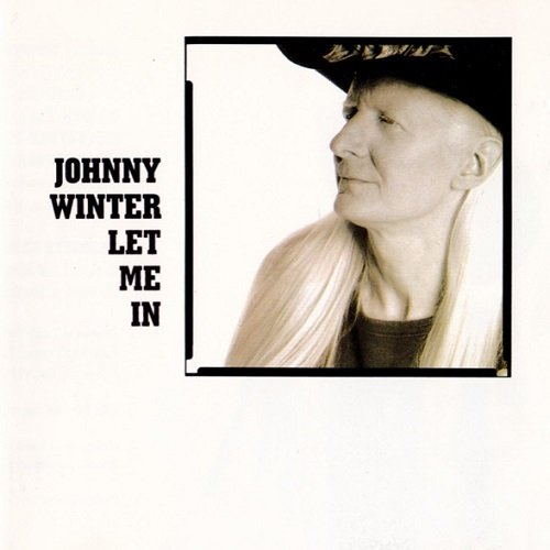 Johnny Winter - Let Me In (1991) lossless