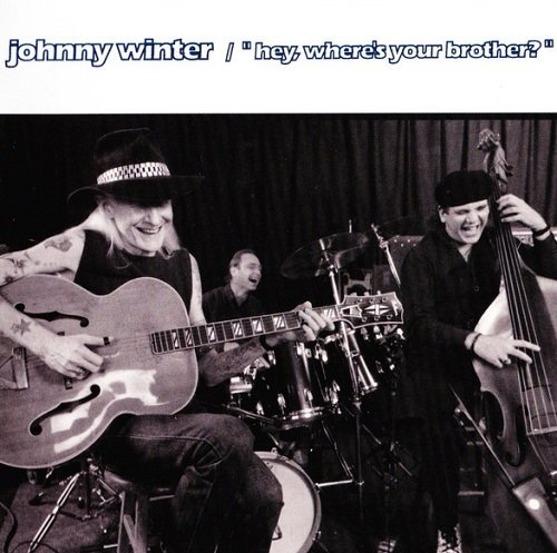 Johnny Winter - Hey, Where's Your Brother? (1992) lossless