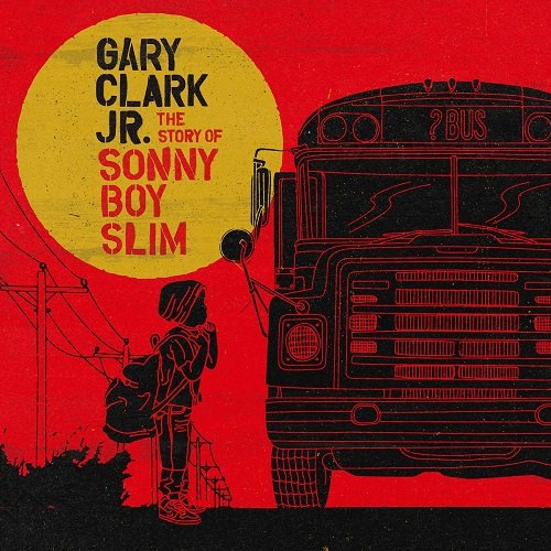 Gary Clark Jr. - The Story Of Sonny Boy Slim (2015) lossless