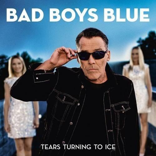 Bad Boys Blue - Tears Turning to Ice (2020)