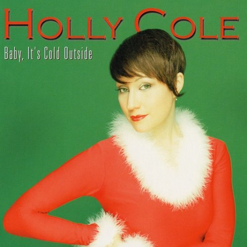 Holly Cole - Baby, It's Cold Outside (2001) lossless