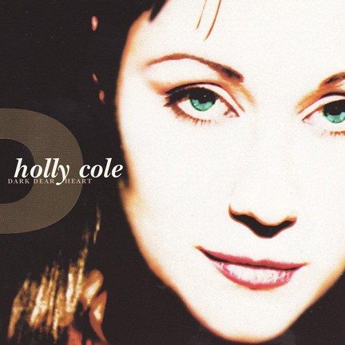 Holly Cole - Dark Dear Heart (1997) lossless