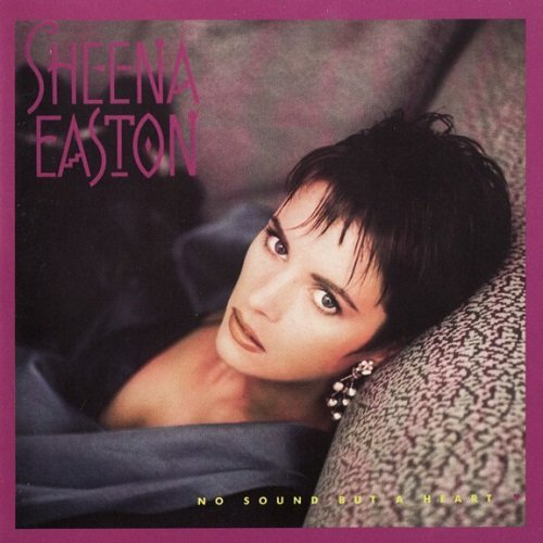 Sheena Easton - No Sound But A Heart [Reissue 1999] (1987) lossless
