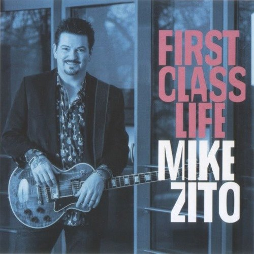 Mike Zito - First Class Life (2018) lossless