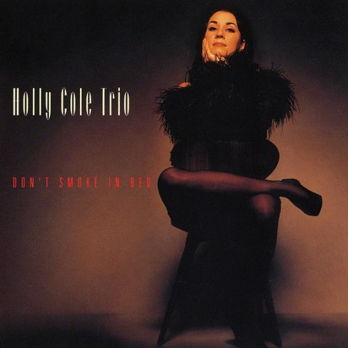 Holly Cole Trio - Don't Smoke In Bed (1993) lossless
