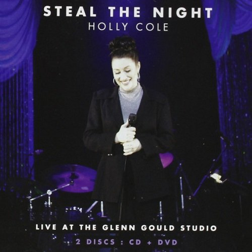 Holly Cole - Steal The Night: Live at the Glenn Gould Studio (2012) lossless
