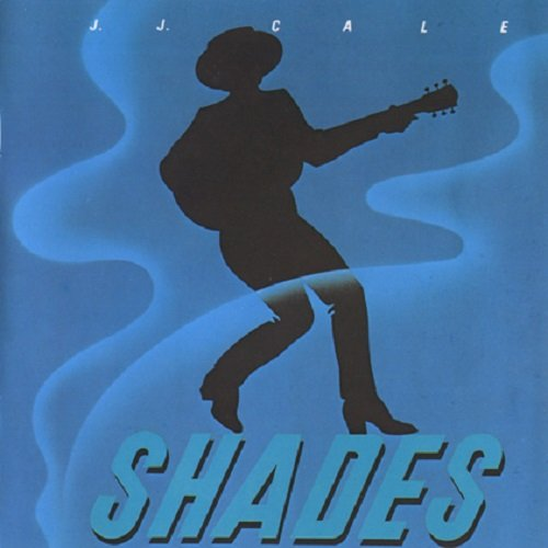 J.J. Cale - Shades [Reissue 1988] (1981) lossless