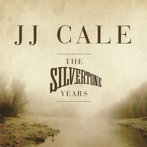 J.J. Cale - The Silvertone Years (2011) lossless
