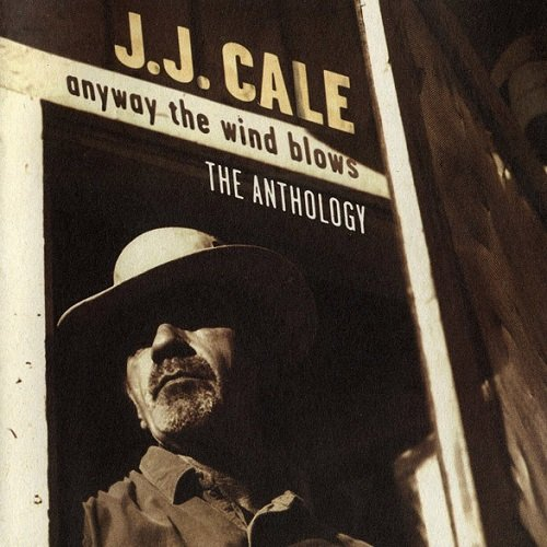 J.J. Cale - Anyway The Wind Blows - The Anthology (1997) lossless