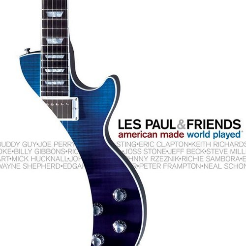 Les Paul & Friends - American Made World Played (2005) lossless