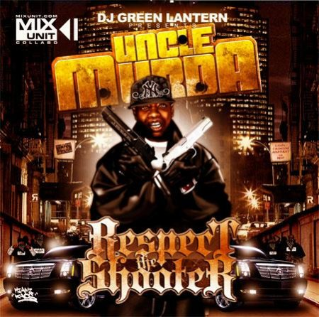 DJ Green Lantern & Uncle Murder - Respect The Shooter (2006)
