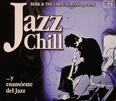 Berk And The Virtual Band - Jazz Chill (2006)