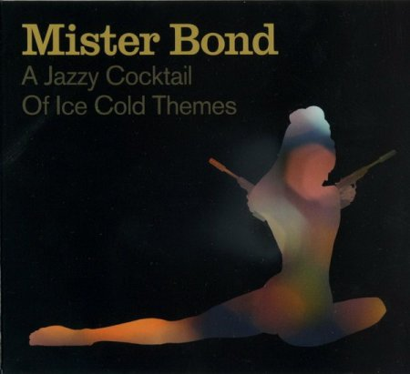 Mister Bond - A Jazzy Cocktail Of Ice Cold Themes (2006)
