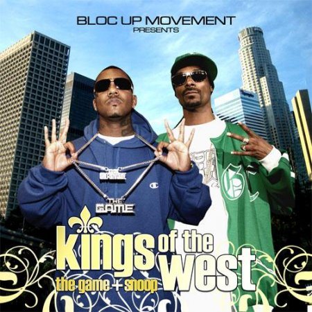 Snoop Dogg & the Game - Kings of the West (2006)