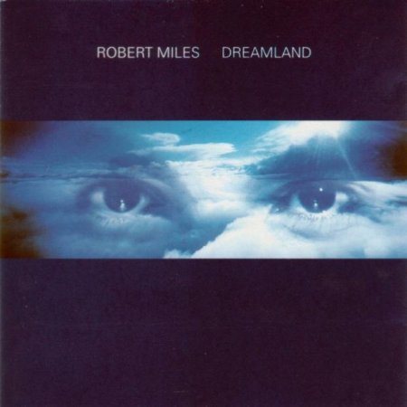 Robert Miles - Dreamland (1996)