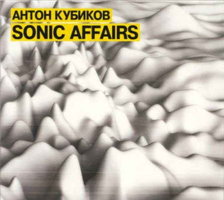 VA-Sonic Affairs Mixed by Anton Kubikov (2007)