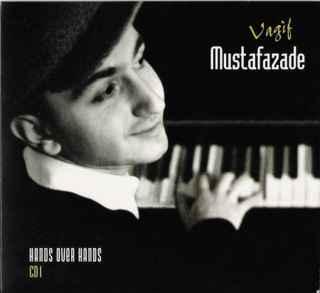 Vagif Mustafazade - CD1 - Hands Over Hands