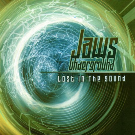 Jaws Underground - Lost In The Sound (2007)