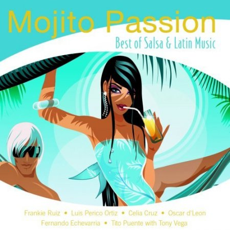 Mojito Passion - Best Of Salsa And Latin Music (2007)
