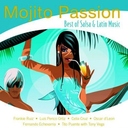 Mojito Passion - Best Of Salsa And Latin Music (2006)