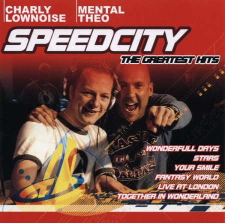 Charly Lownoise and Mental Theo-Speedcity The Greatest Hits (2006)