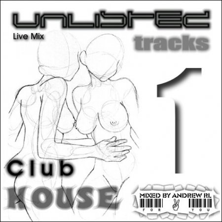 Unlisted Tracks 1: Club House