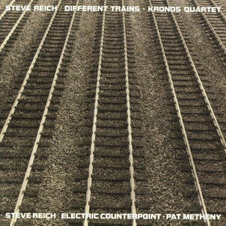 Steve Reich - Different Trains / Electric Counterpoint (1988)