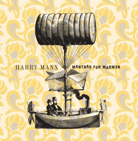 Harry Manx - Mantras for Madmen (2005)