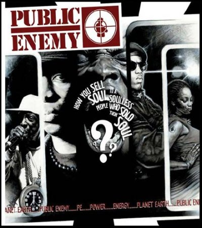 PUBLIC ENEMY - How You Sell Soul To A Souless People Who Sold Their Soul (2007)