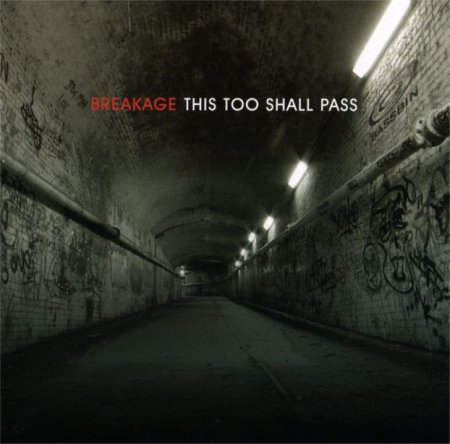 Breakage - This Too Shall Pass (2006)