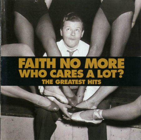 Faith No More - Who Cares A Lot (The Greatest Hits) 1998